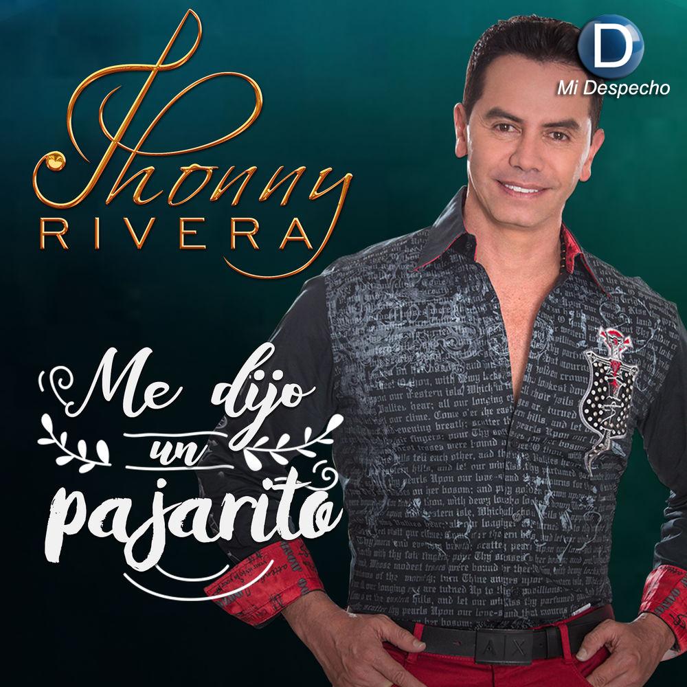 Jhonny Rivera Me Dijo Un Pajarito