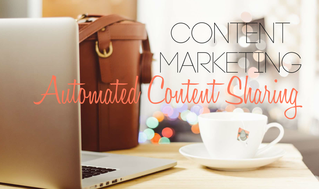 Content Marketing - Automated Content Sharing