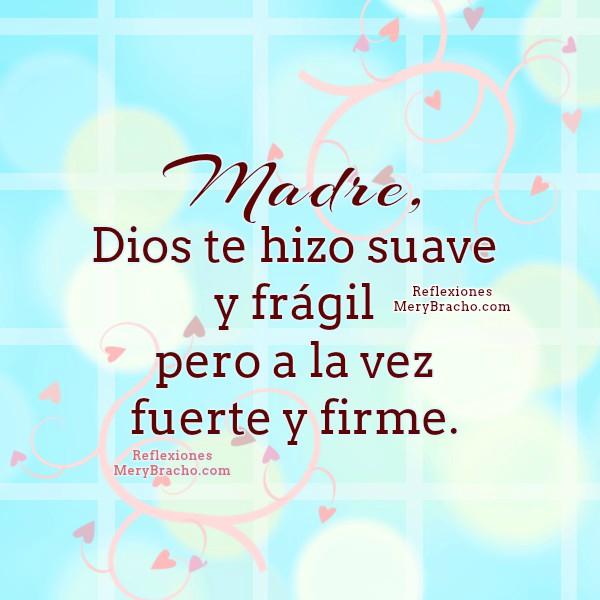 Reflexiones cristianas en poema  para la Madre, feliz día de la madre, 8 Mayo, 10 de Mayo, Bendiciones para una mamá, imagen bonita, mensaje por Mery Bracho.
