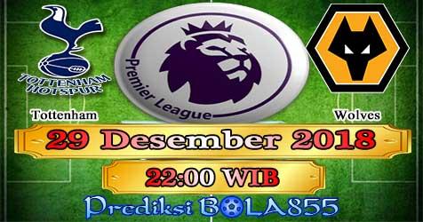 Prediksi Bola855 Tottenham vs Wolves 29 Desember 2018