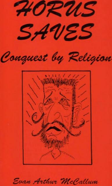 https://archive.org/download/EvanMccallum-HorusSaves-ConquestByReligion1993/evan%20mccallum%20-%20horus%20saves%20-%20conquest%20by%20religion%20(1993).pdf