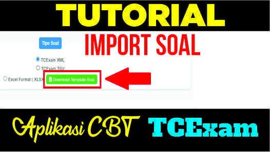 Tutorial Import Soal di TCExam Menggunakan Template Excel