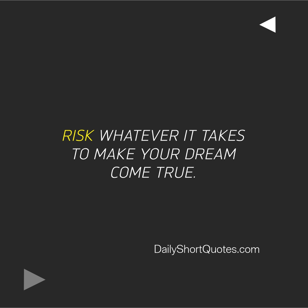 Positive Attitude Quotes on Risk and Dreams
