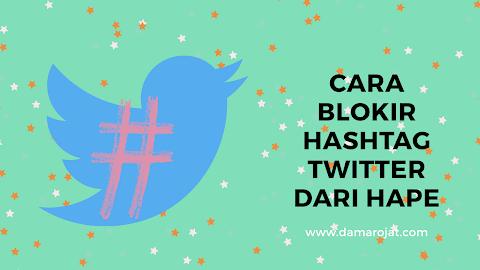 Cara Blokir Hashtag Twitter Dari Hape