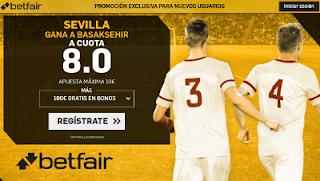 betfair supercuota victoria de Sevilla al Basaksehir champions 16 agosto