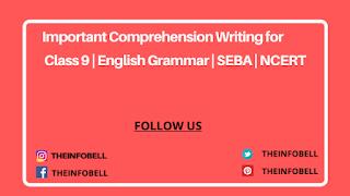Important Comprehension Writing for Class 9 | English Grammar | SEBA | NCERT