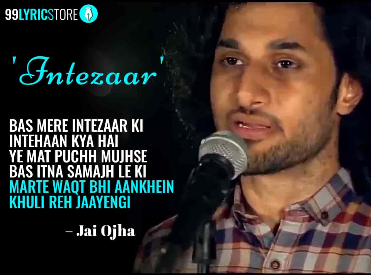 Intezaar Poetry Written and performed by Jai Ojha