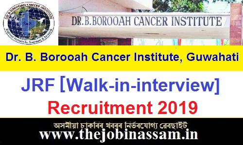 Dr. B. Borooah Cancer Institute, Guwahati Recruitment 2019