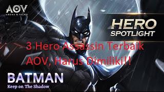 3 Hero Assassin Terbaik Yang Wajib Dimiliki di Game AOV