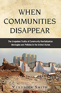 WHEN COMMUNITIES DISAPPEAR: The Unspoken Truths of Community Revitalization Ideologies and Policies in the United States book promotion Veronica Smith