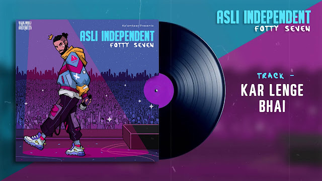 FOTTY SEVEN - KAR LENGE Song Lyrics | ft KARMA & RAFTAAR | ASLI INDEPENDENT EP | KALAMKAAR Lyrics Planet