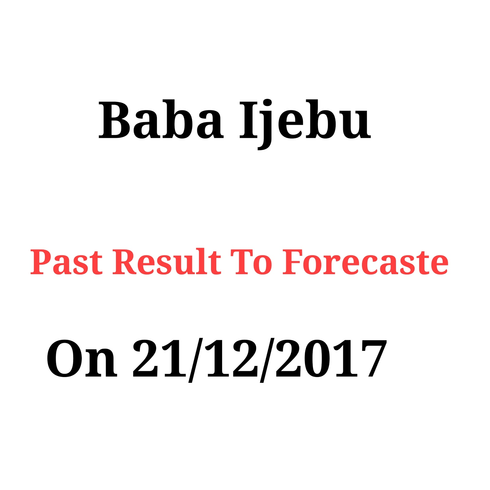 Baba Ijebu Lottery Past Result To Forecast On 21/12/2017 - Rafiulotto