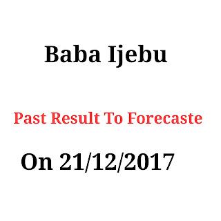 Baba Ijebu Lottery Past Result To Forecast On 21/12/2017