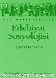 Robert Escarpit - Edebiyat Sosyolojisi  (Cep Üniversitesi Dizisi - 100)