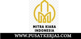 Lowongan Kerja SMA SMK D3 S1 Juni 2020 PT Mitra Kiara Indonesia