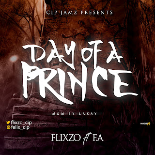 DOWNLOAD MP3: Flixzo - Day Of Princes Ft FA
