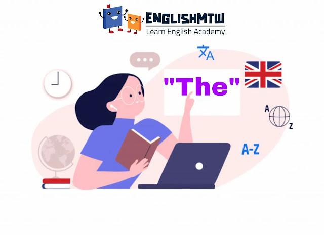 شرح ادوات التعريف و النكرة a ، an ، the في اللغة الانجليزية