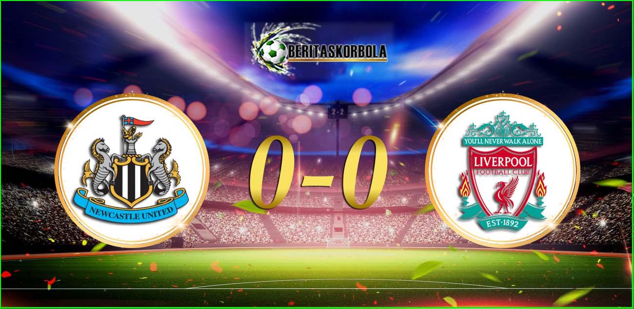 Hasil Pertandingan Newcastle Vs Liverpool : Skor 0-0