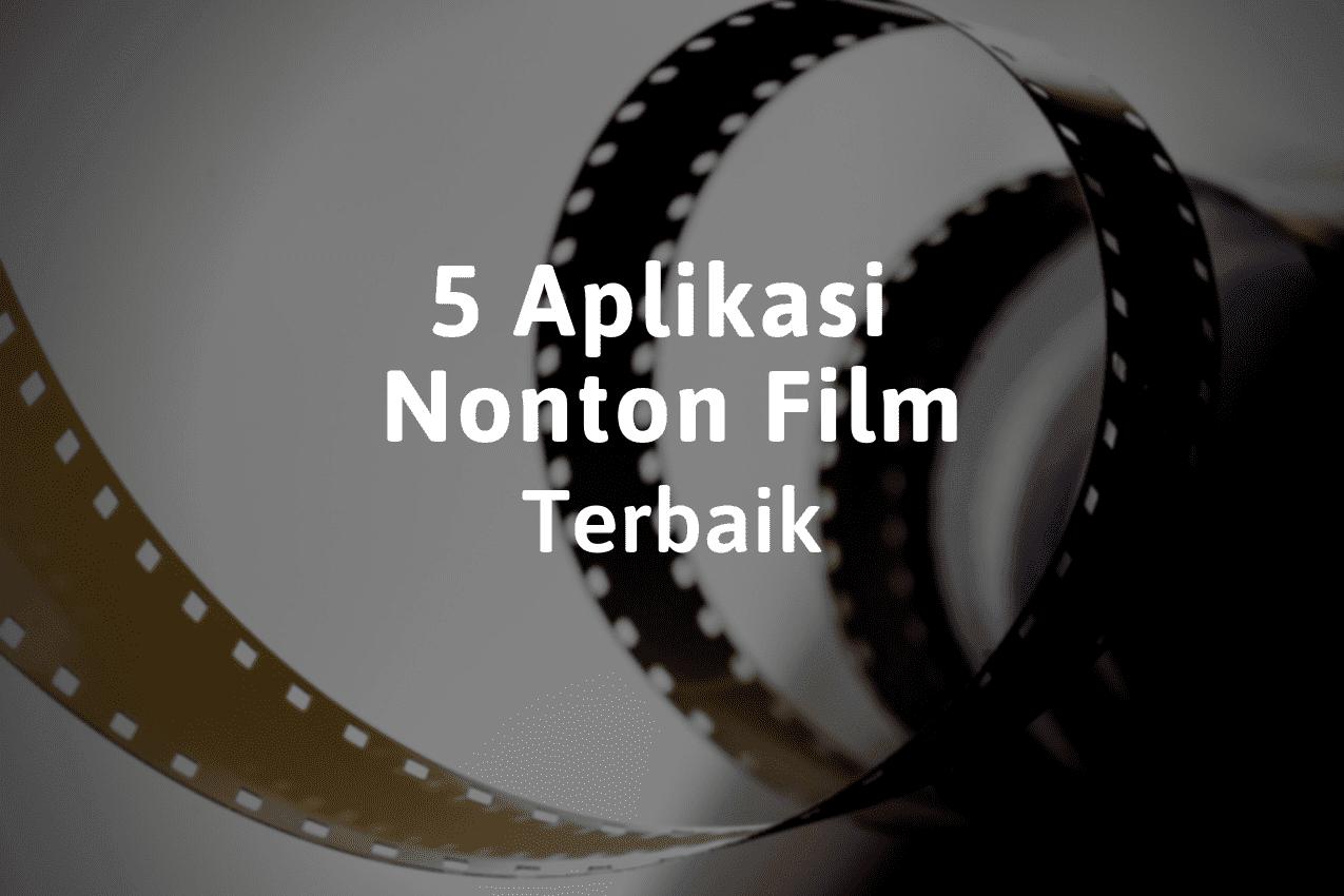 Aplikasi Nonton Film Bioskop Terbaik