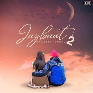 Jazbaat 2 - Amantej Hundal Song Lyrics Mp3 Audio & Video Download