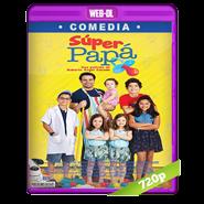 Super Papá (2017) WEB-DL 720p Latino