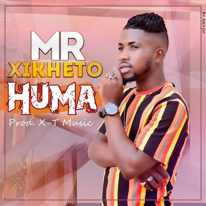 Mr. Xikheto - Huma (Prod. X-T Music) 2021   Download Mp3