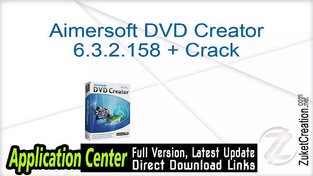 Aimersoft DVD Creator 6.3.2.158 + Crack