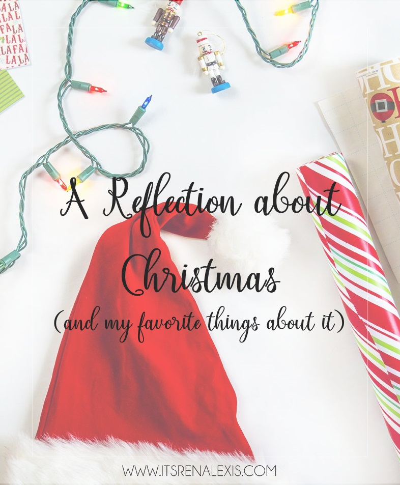 A Reflection about Christmas and my favorite things about it