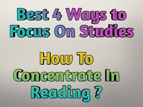 How to concentrate in reading? Best 4 ways to focus on studies