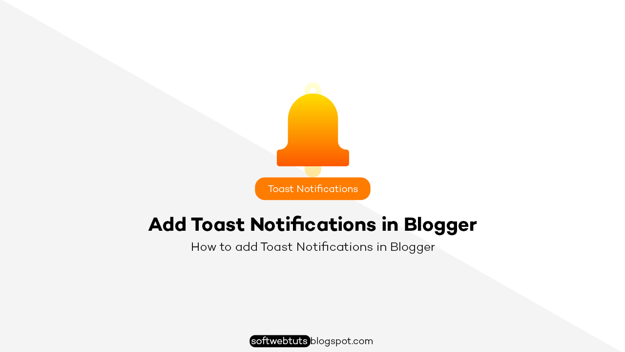 How to add Toast Notifications in Blogger