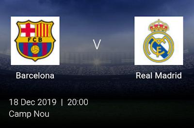 LIVE MATCH: Barcelona Vs Real Madrid Spanish La Liga 18/12/2019