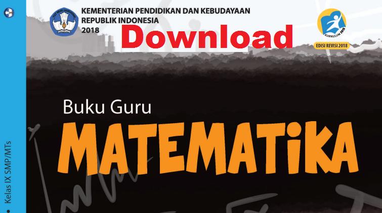 Buku Matematika Kelas IX - Pegangan Guru dan Siswa Kurikulum 2013 Edisi Revisi 2018