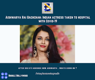Aishwarya Rai Bachchan: Indian actress taken to hospital with Covid-19