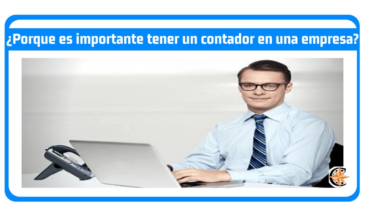 ¿Porque es importante tener un contador en una empresa?
