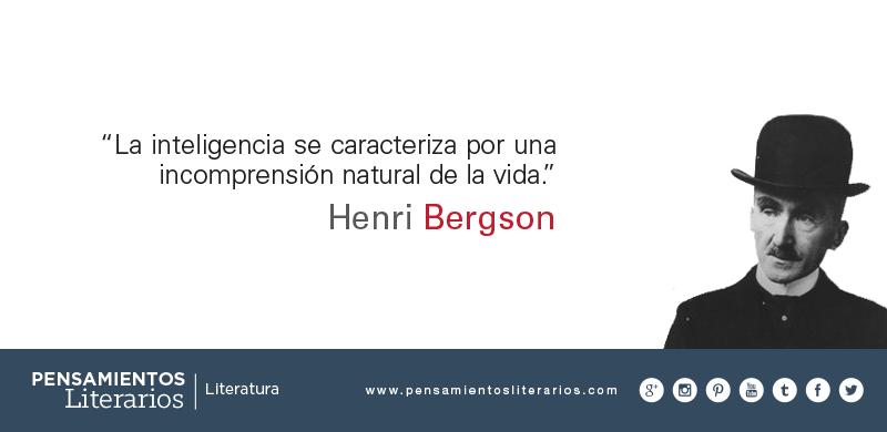 Pensamientos Literarios Henri Bergson Sobre La Inteligencia