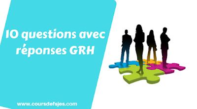 10 questions avec réponses GRH