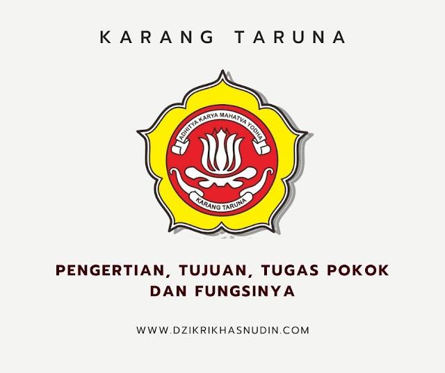 karang taruna: pengertian, tujuan, tugas pokok dan fungsinya