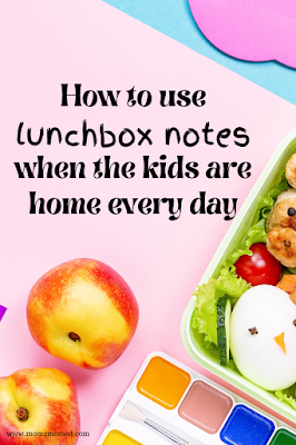How to use lunchbox notes when the kids are home every day