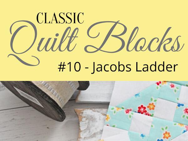 "{Classic Quilt Blocks} Jacobs Ladder - Quilty Inspiration  <img src=""https://pic.sopili.net/pub/emoji/twitter/2/72x72/2702.png"" width=20 height=20>"