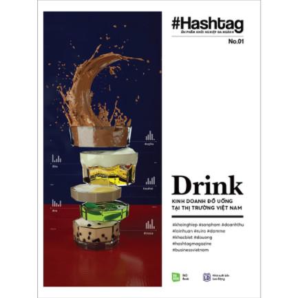 #Hashtag 01: Drink - Kinh Doanh Đồ Uống Tại Thị Trường Việt Nam (Tái bản 2020) ebook PDF EPUB AWZ3 PRC MOBI