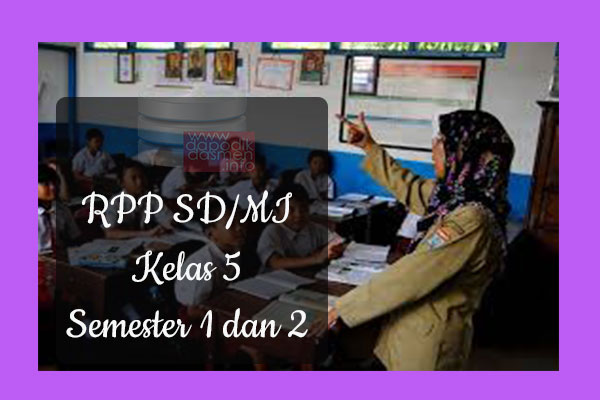 RPP Tematik SD/MI Kelas 5 Semester 2, Download RPP Kelas 5 Semester 2 Kurikulum 2013 SD/MI Revisi Terbaru, RPP Silabus Tematik Kelas 5