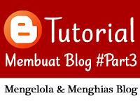 Tutorial Membuat Blog dengan Blogger [Bagian 3] - Mengelola dan Menghias Blog