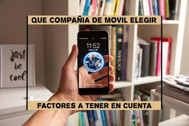 Qué compañía de móvil elegir - Factores a tener en cuenta