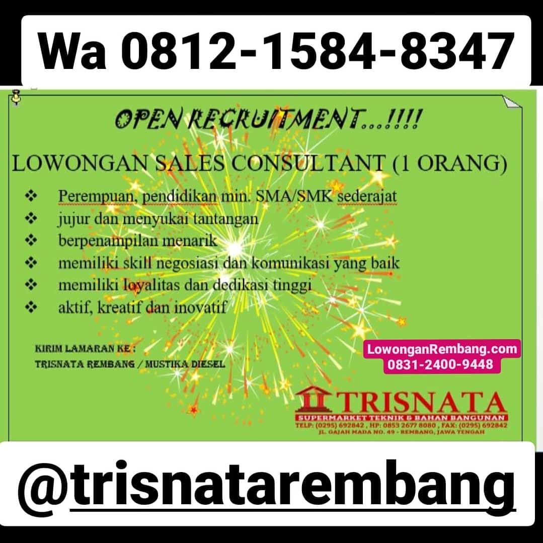 Lowongan Kerja Sales Consultant Supermarket Keramik Dan Bahan Bangunan Trisnata Magersari Rembang