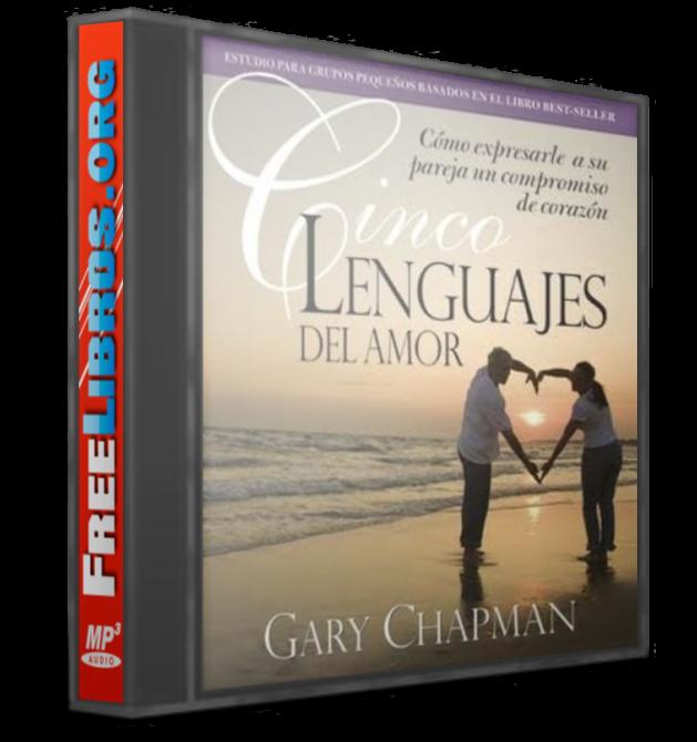 Los cinco lenguajes del amor – Gary Chapman [AudioLibro]