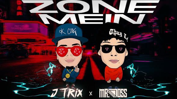 Zone Mein Song Lyrics - J Trix X Mr. Doss Lyrics Planet