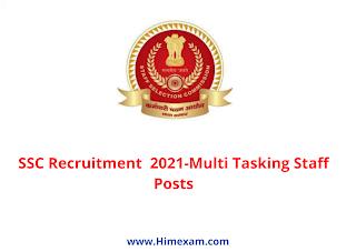 SSC Recruitment  2021-Multi Tasking Staff Posts