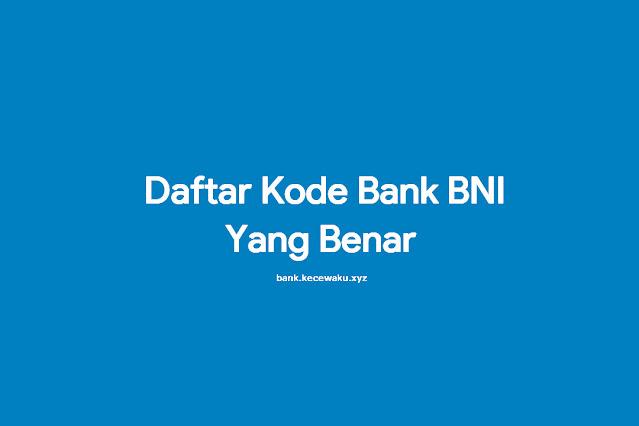 Daftar Kode Bank BNI Yang Benar