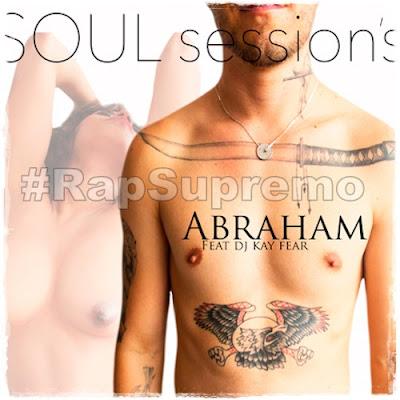 Abraham & DJ Kay Fear - Soul Session's [2015]
