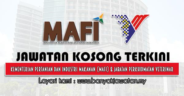Jawatan Kosong Kerajaan 2021 di Kementerian Pertanian Dan Industri Makanan (MAFI) & Jabatan Perkhidmatan Veterinar